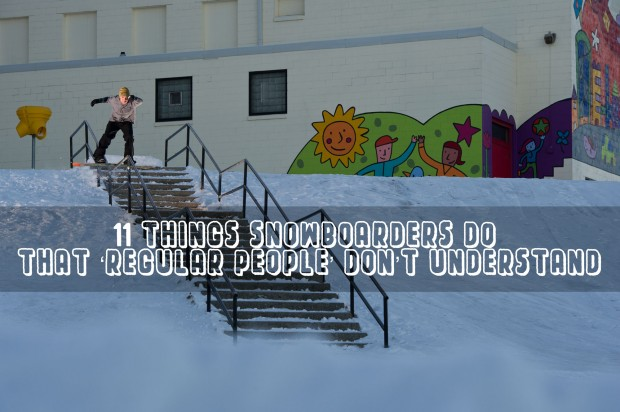 11-things-snowboarders-do-620x412